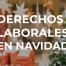Derechos Laborales en Navidad
